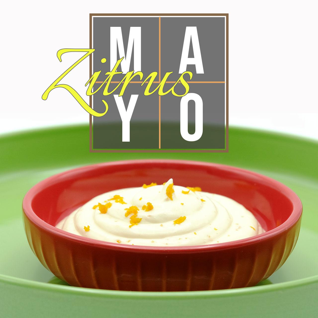 Rezept für fruchtige Zitrus Mayo Popdish Foodblog, Gerichte, die knallen,